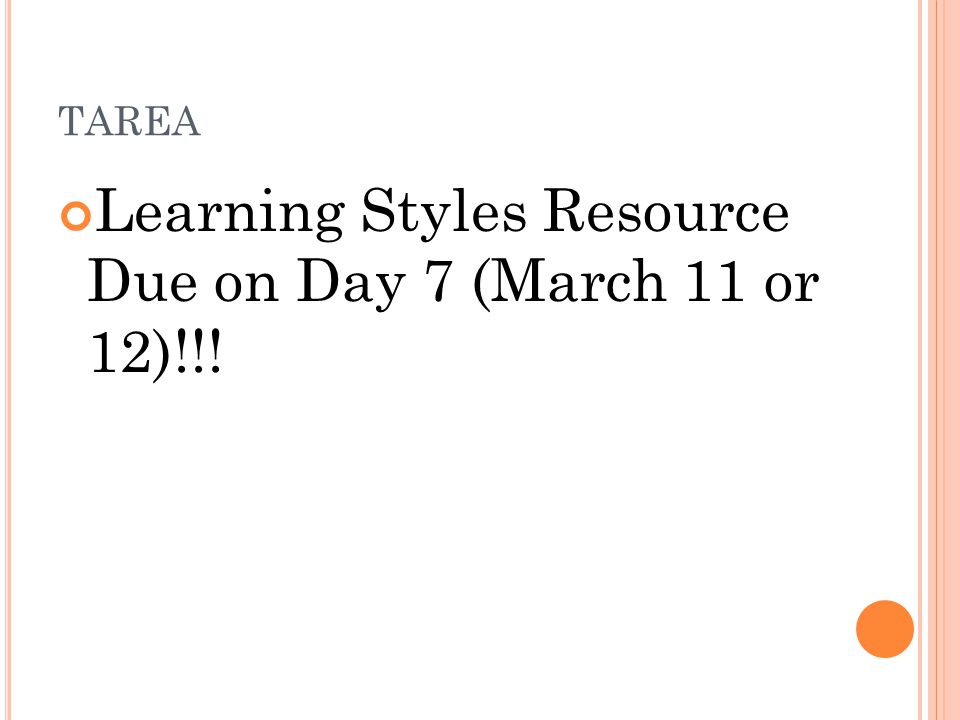 TAREA Learning Styles Resource Due on Day 7 (March 11 or 12)!!!