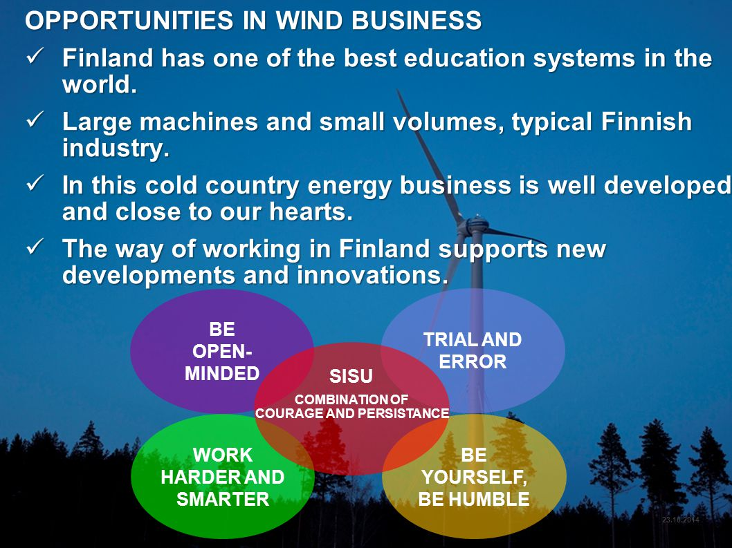3 © MERVENTO OPPORTUNITIES IN WIND BUSINESS Finland has one of the best education systems in the world.
