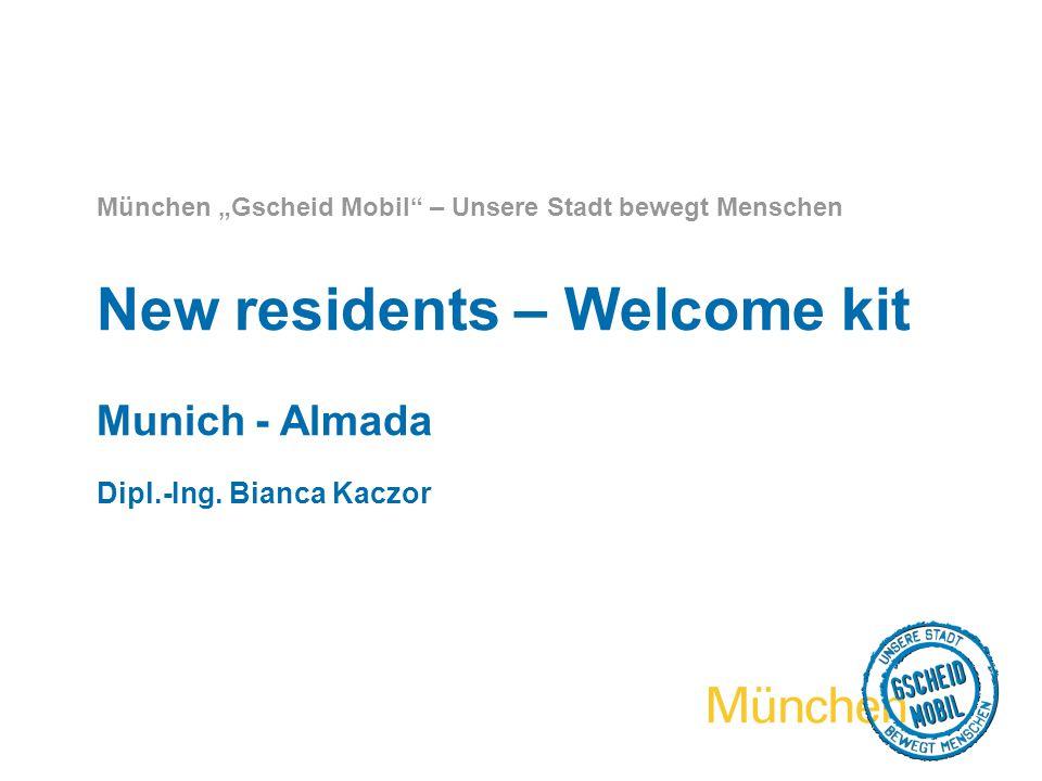 """München """"Gscheid Mobil – Unsere Stadt bewegt Menschen New residents – Welcome kit Munich - Almada Dipl.-Ing."""