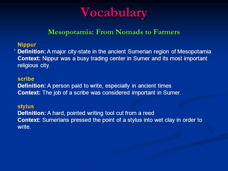 Vocabulary Mesopotamia: From Nomads to Farmers.