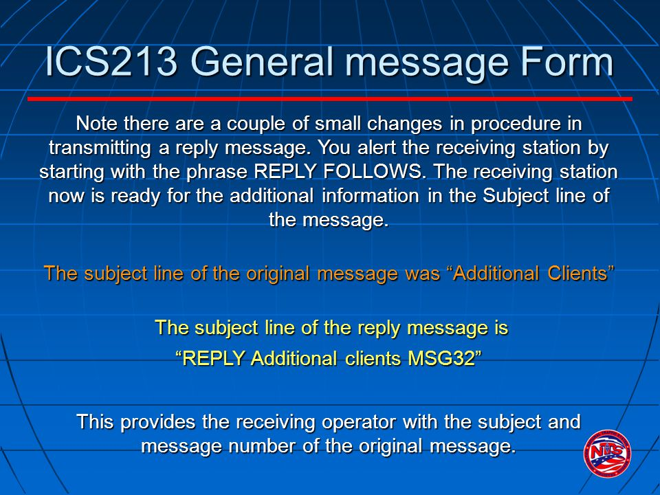 ICS213 General message Form Note there are a couple of small changes in procedure in transmitting a reply message.