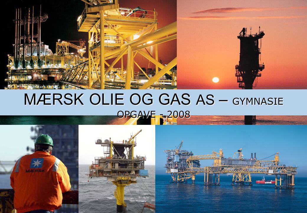 MÆRSK OLIE OG GAS AS – GYMNASIE OPGAVE - 2008