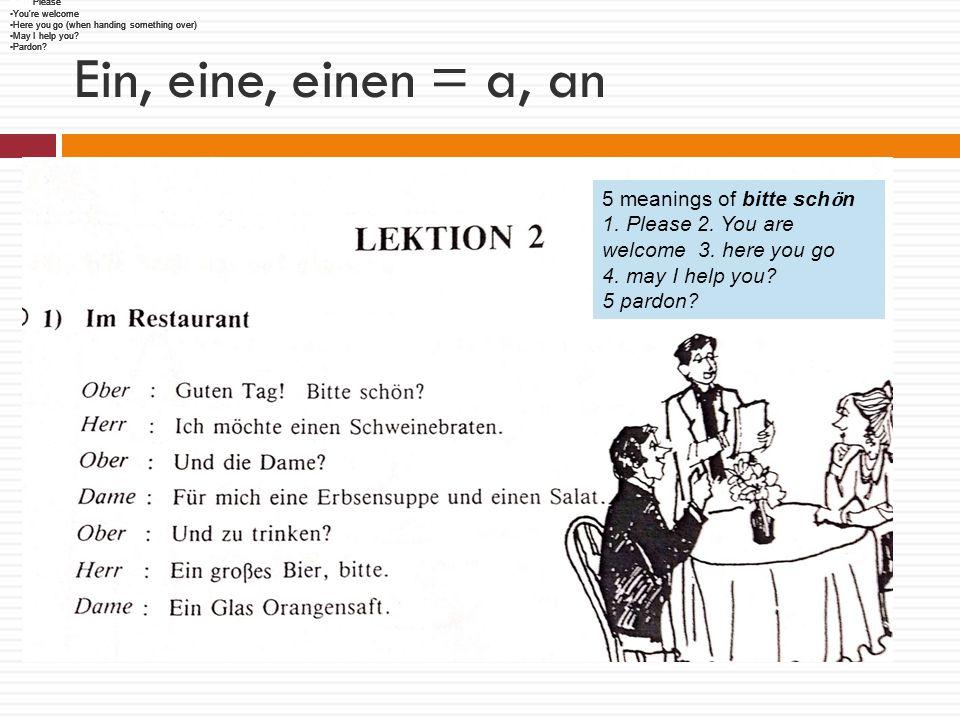 Ein, eine, einen = a, an 5 meanings of bitte sch ӧ n 1.