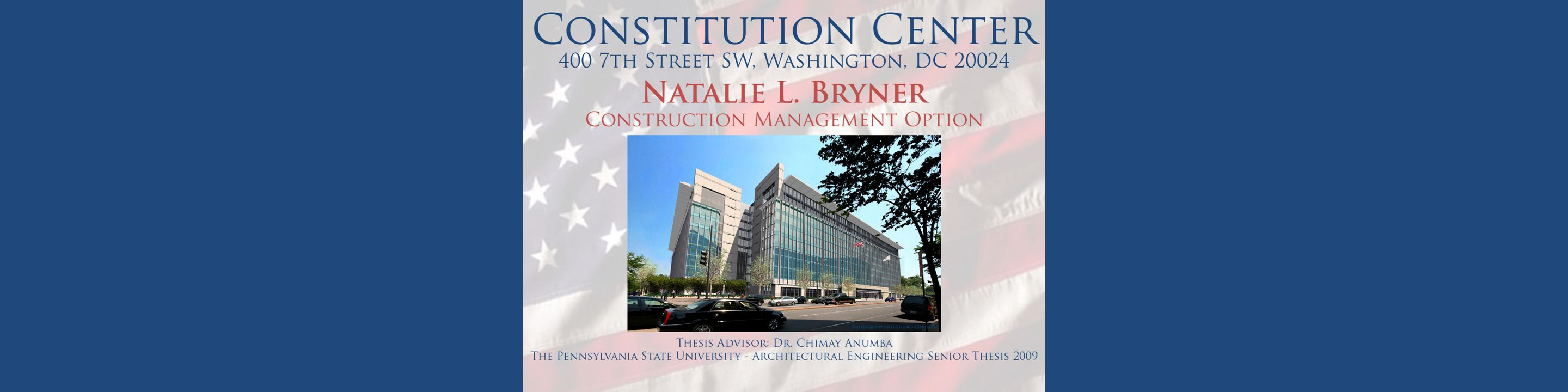 Presentation Outline Natalie Bryner Constitution Center Construction Management Option 400 7th Street SE, Washington, DC 20024 Overview of Curtain Wall Nearly 5,000 curtain wall panels Both Streetside and Courtyard sides Storefront Panels – 5' by 12' by 13' – 1,100 to 1,300 pounds each Levels 2 to 7 Panels – 5' by 23' – 2,300 to 2,500 pounds Levels 8 to 10 – 5' by 10' – 500 to 600 pounds.