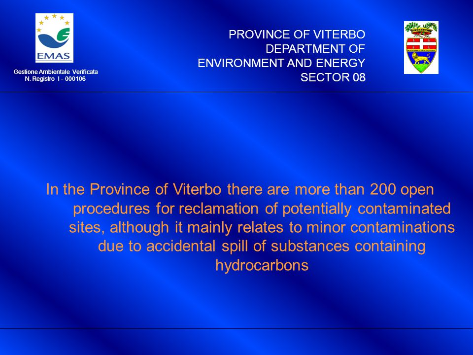 PROVINCE OF VITERBO DEPARTMENT OF ENVIRONMENT AND ENERGY SECTOR 08 Gestione Ambientale Verificata N. Registro I - 000106 In the Province of Viterbo th