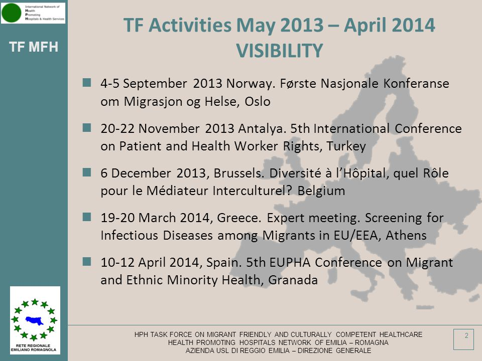TF MFH TF Activities May 2013 – April 2014 VISIBILITY 4-5 September 2013 Norway.