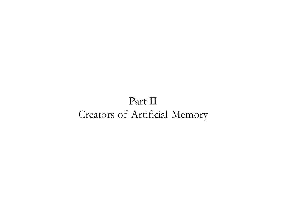 Part II Creators of Artificial Memory