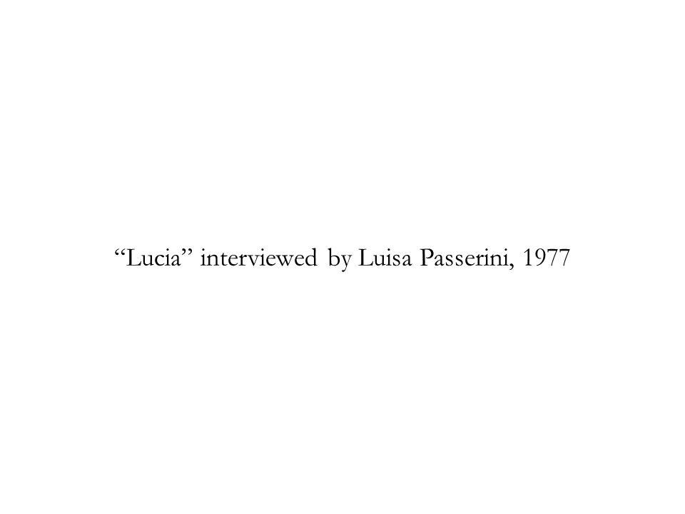 Lucia interviewed by Luisa Passerini, 1977