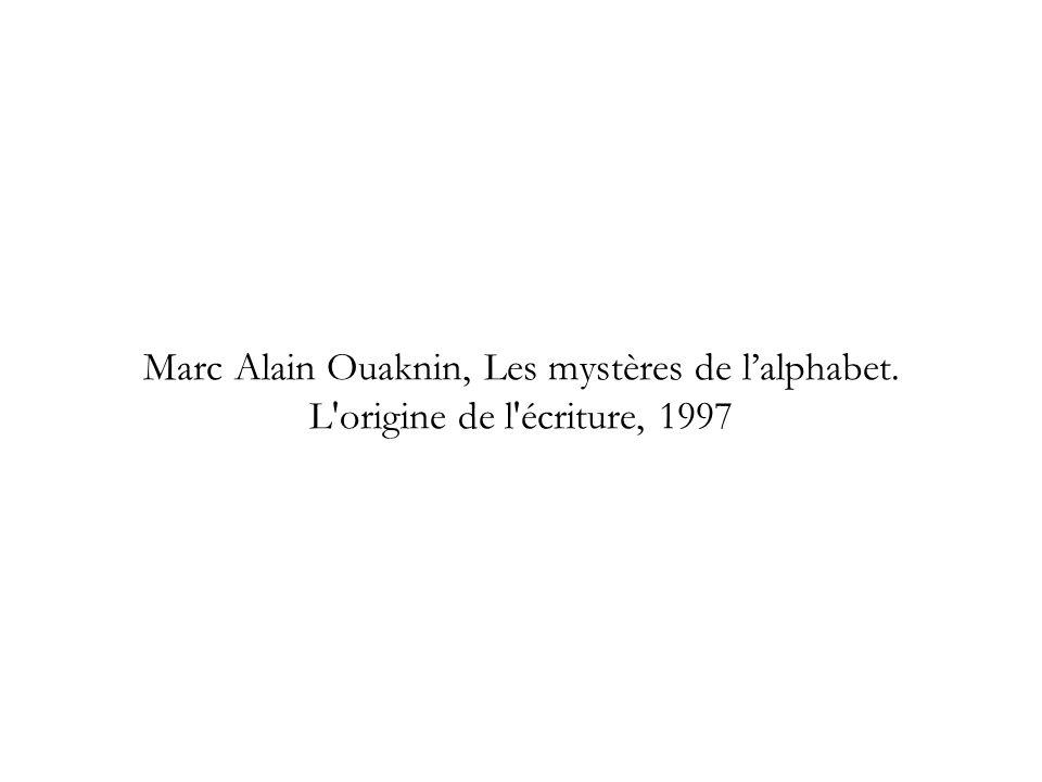 Marc Alain Ouaknin, Les mystères de l'alphabet. L origine de l écriture, 1997