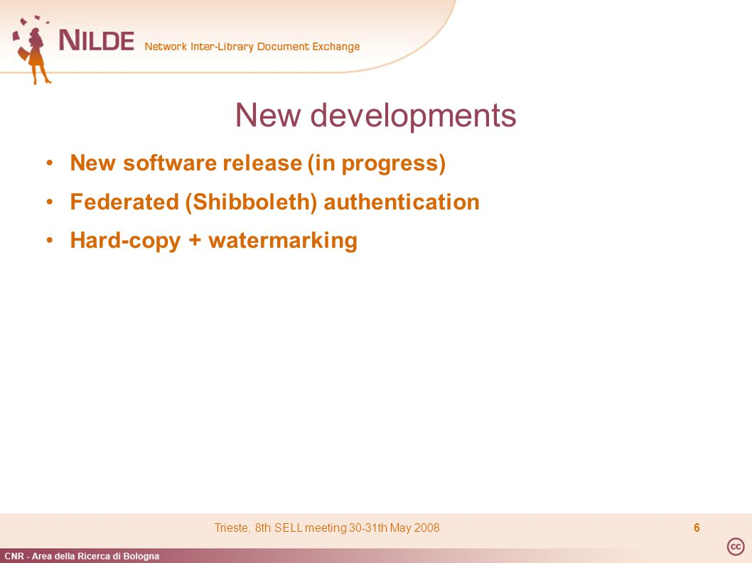 New developments New software release (in progress) Federated (Shibboleth) authentication Hard-copy + watermarking Trieste, 8th SELL meeting 30-31th May 20086