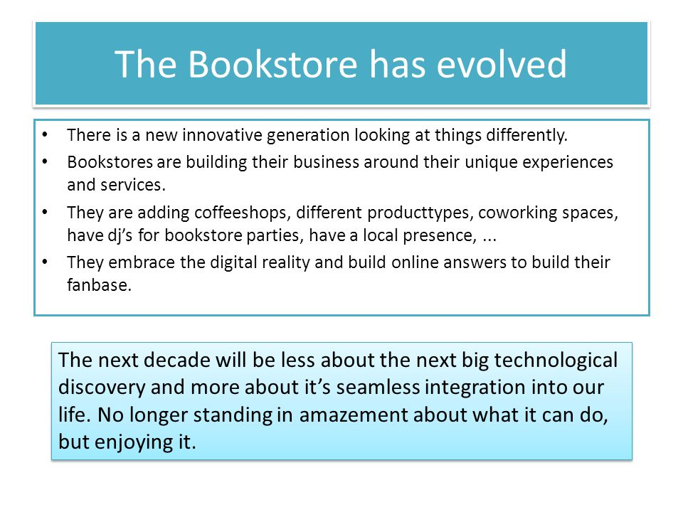 The Bookstore has evolved There is a new innovative generation looking at things differently.