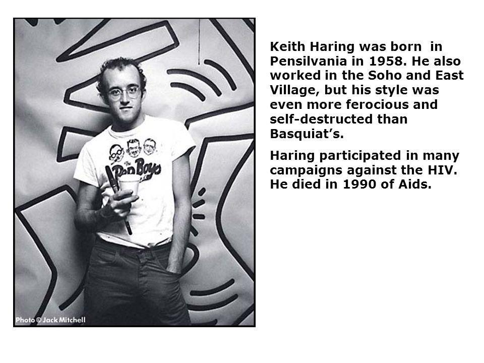 Keith Haring was born in Pensilvania in 1958.
