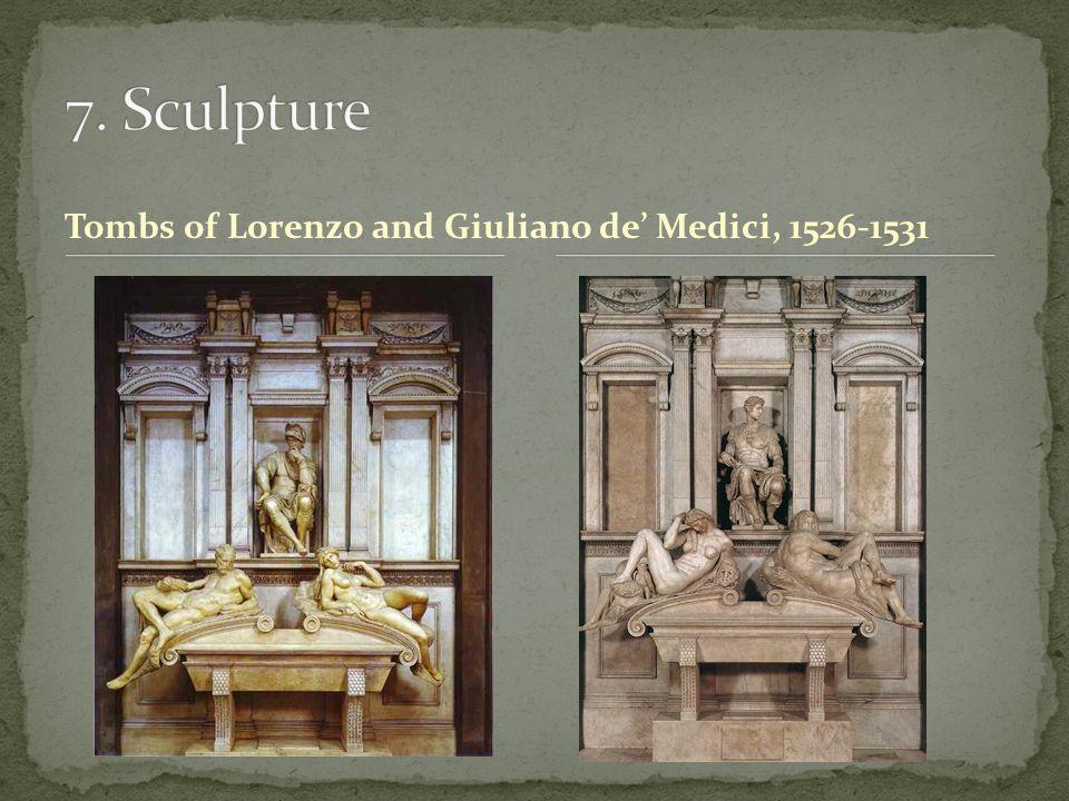 Tombs of Lorenzo and Giuliano de' Medici, 1526-1531