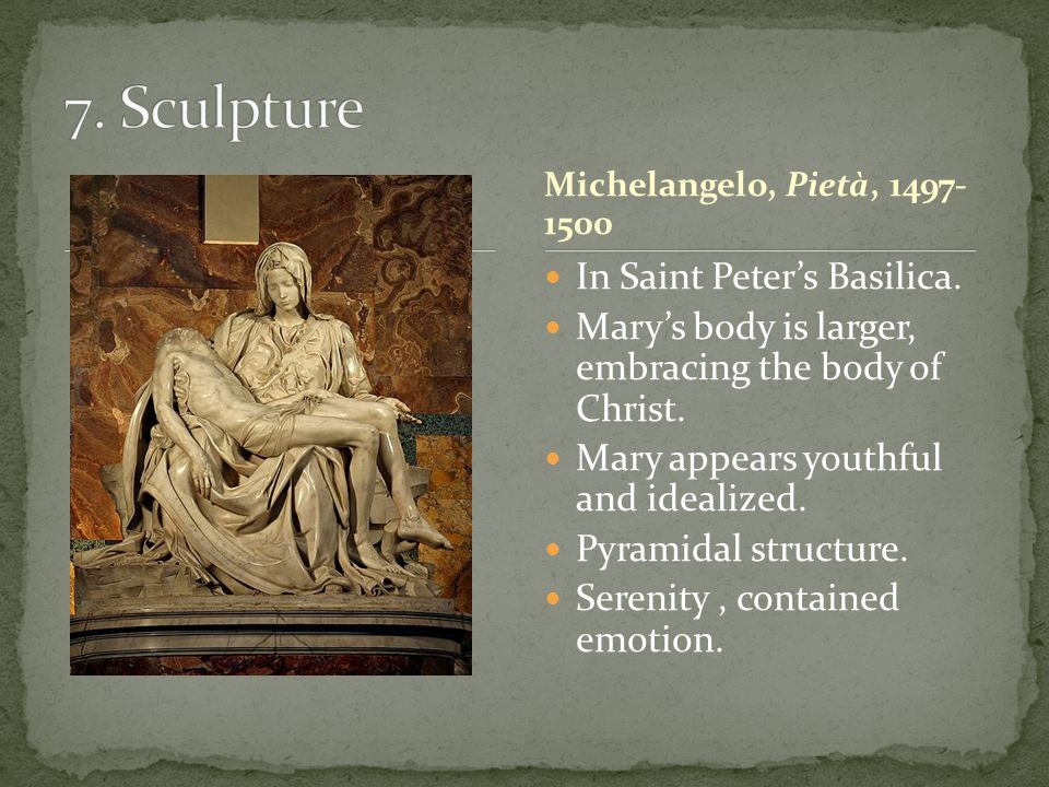 In Saint Peter's Basilica. Mary's body is larger, embracing the body of Christ.