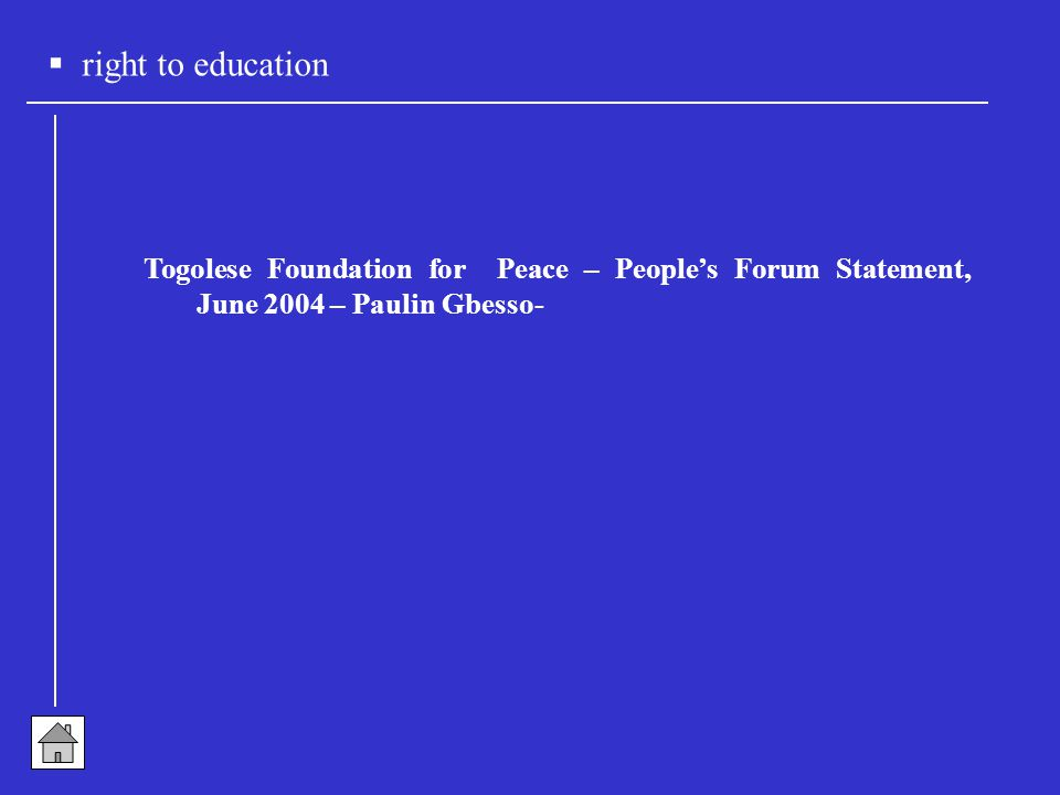  right to education Togolese Foundation for Peace – People's Forum Statement, June 2004 – Paulin Gbesso-