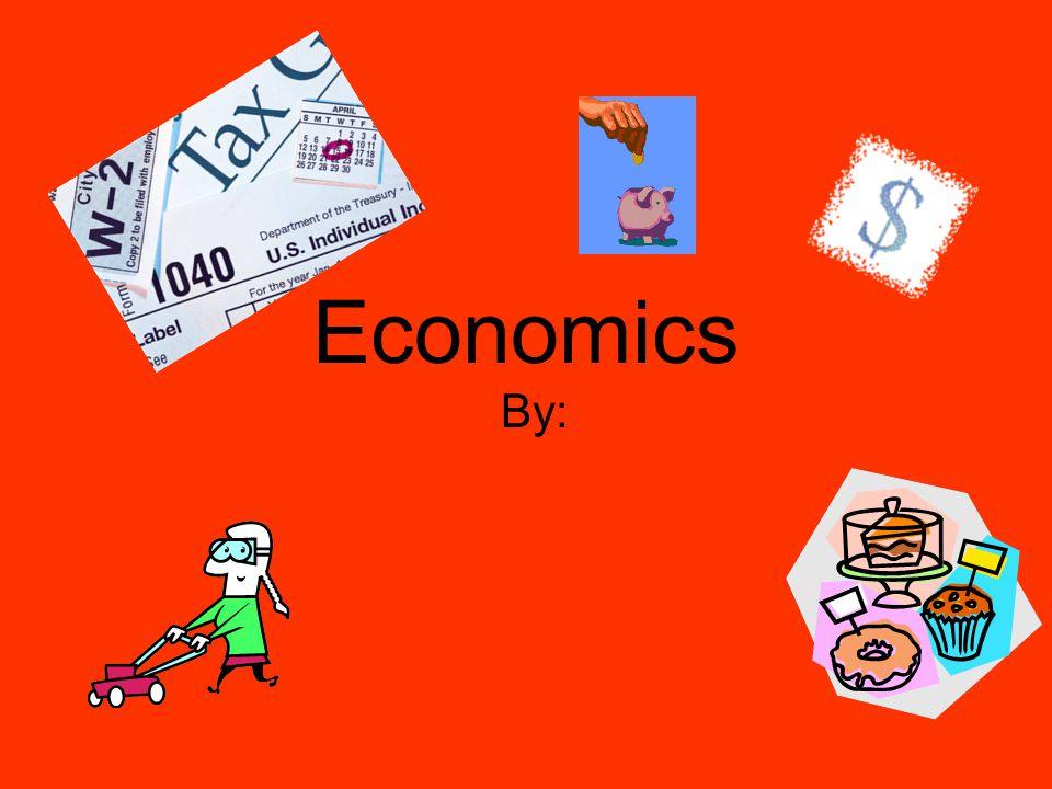 Economics By: