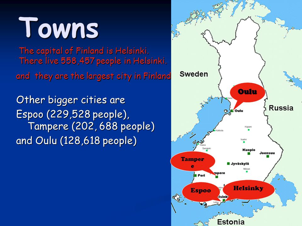 Towns and they are the largest city in Finland.