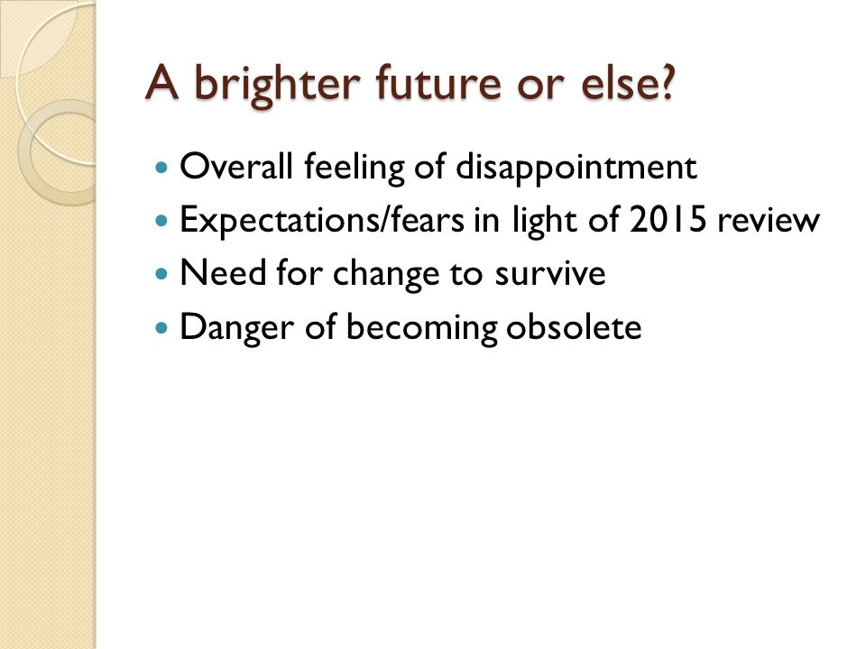 A brighter future or else.