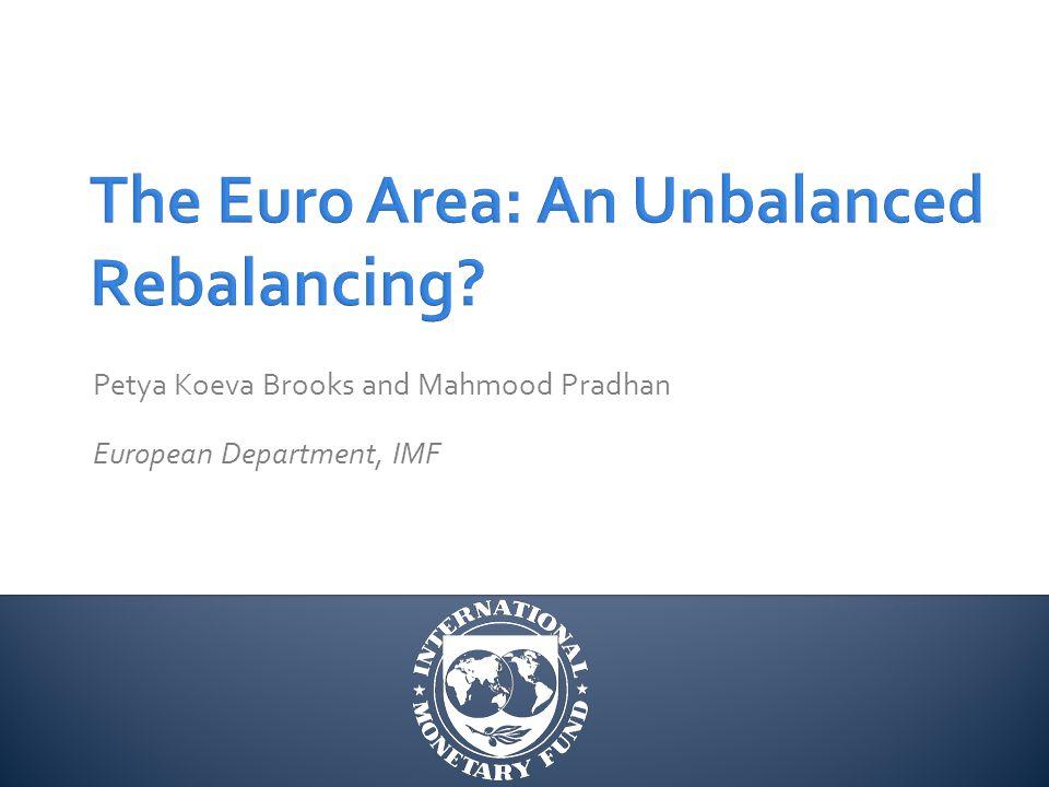Petya Koeva Brooks and Mahmood Pradhan European Department, IMF
