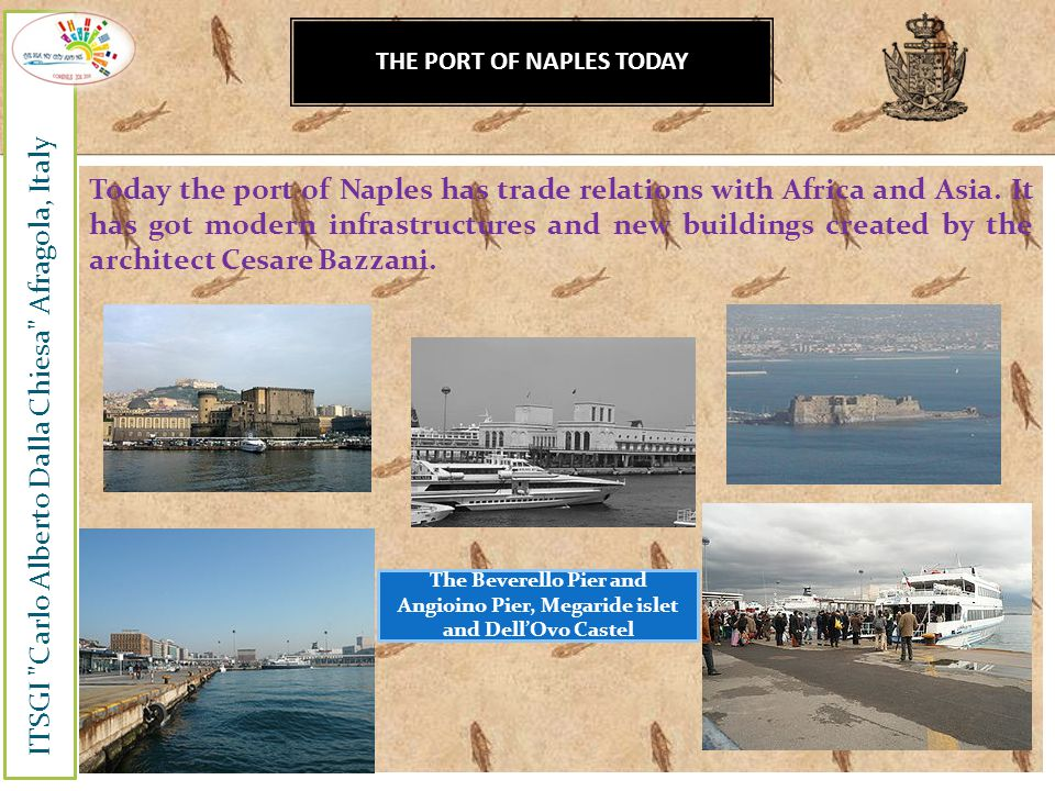 Under the Borbons reign (XVIII century) the port of Naples was one of the strongest ports in Europe.