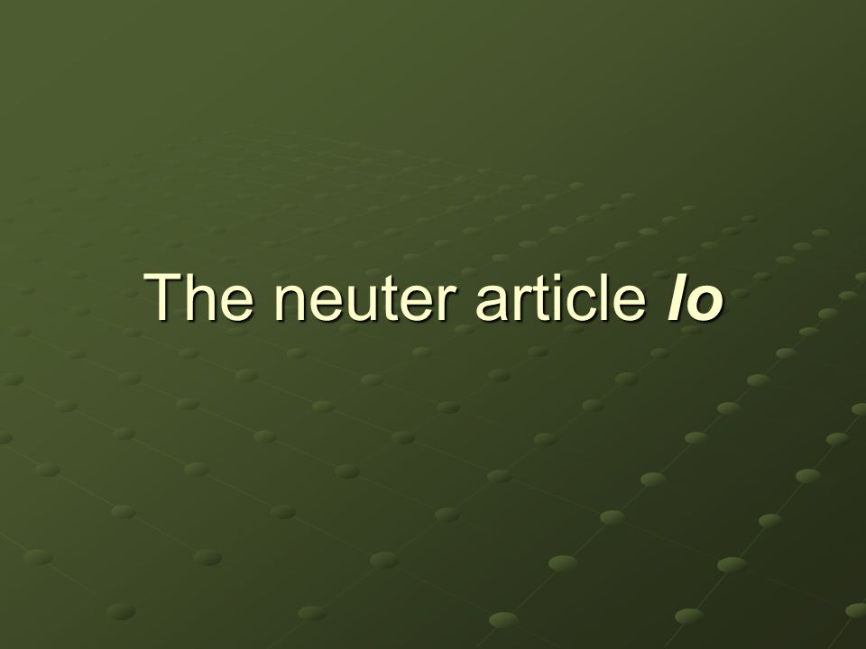 The neuter article lo