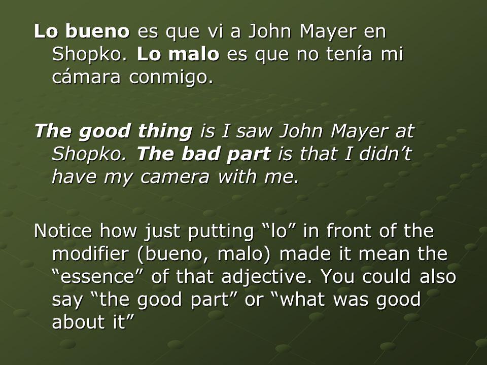 Lo bueno es que vi a John Mayer en Shopko. Lo malo es que no tenía mi cámara conmigo.