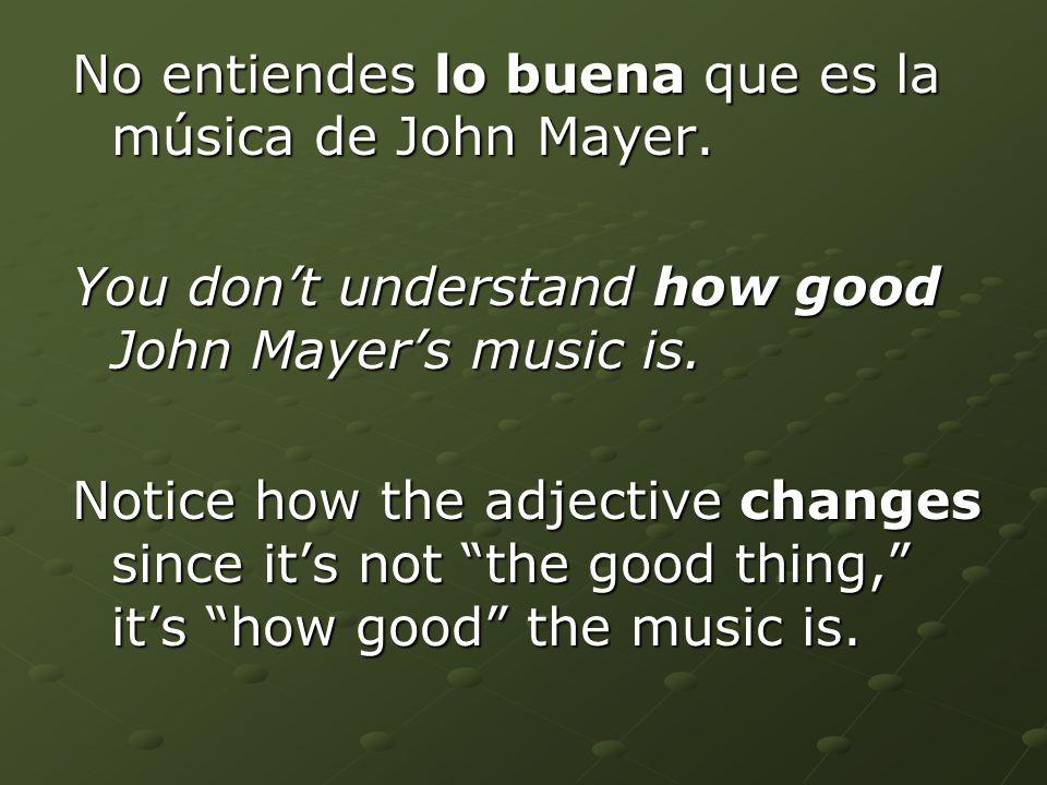 No entiendes lo buena que es la música de John Mayer.