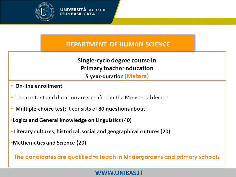 Single-cycle degree course in Primary teacher education 5 year-duration (Matera) On-line enrollment The content and duration are specified in the Mini
