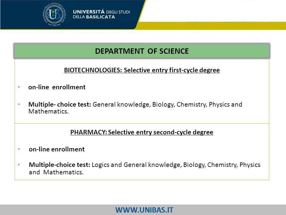 U FFICIO S EGRETERIE S TUDENTI BIOTECHNOLOGIES: Selective entry first-cycle degree on-line enrollment Multiple- choice test: General knowledge, Biology, Chemistry, Physics and Mathematics.