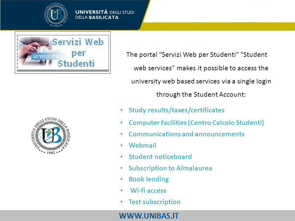 "The portal ""Servizi Web per Studenti"" ""Student web services"" makes it possible to access the university web based services via a single login through"