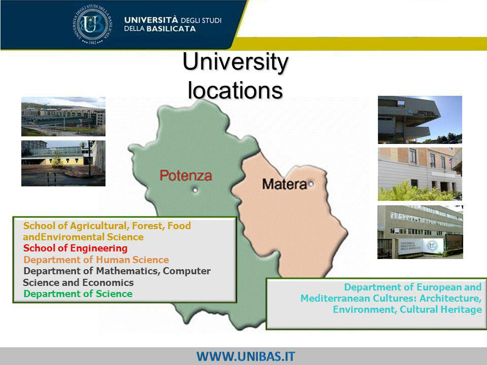 University locations School of Agricultural, Forest, Food andEnviromental Science School of Engineering Department of Human Science Department of Math