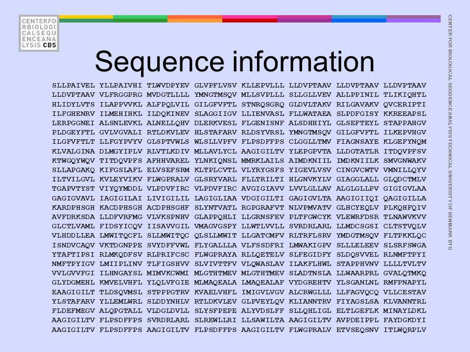 CENTER FOR BIOLOGICAL SEQUENCE ANALYSISTECHNICAL UNIVERSITY OF DENMARK DTU Sequence information SLLPAIVEL YLLPAIVHI TLWVDPYEV GLVPFLVSV KLLEPVLLL LLDVPTAAV LLDVPTAAV LLDVPTAAV LLDVPTAAV VLFRGGPRG MVDGTLLLL YMNGTMSQV MLLSVPLLL SLLGLLVEV ALLPPINIL TLIKIQHTL HLIDYLVTS ILAPPVVKL ALFPQLVIL GILGFVFTL STNRQSGRQ GLDVLTAKV RILGAVAKV QVCERIPTI ILFGHENRV ILMEHIHKL ILDQKINEV SLAGGIIGV LLIENVASL FLLWATAEA SLPDFGISY KKREEAPSL LERPGGNEI ALSNLEVKL ALNELLQHV DLERKVESL FLGENISNF ALSDHHIYL GLSEFTEYL STAPPAHGV PLDGEYFTL GVLVGVALI RTLDKVLEV HLSTAFARV RLDSYVRSL YMNGTMSQV GILGFVFTL ILKEPVHGV ILGFVFTLT LLFGYPVYV GLSPTVWLS WLSLLVPFV FLPSDFFPS CLGGLLTMV FIAGNSAYE KLGEFYNQM KLVALGINA DLMGYIPLV RLVTLKDIV MLLAVLYCL AAGIGILTV YLEPGPVTA LLDGTATLR ITDQVPFSV KTWGQYWQV TITDQVPFS AFHHVAREL YLNKIQNSL MMRKLAILS AIMDKNIIL IMDKNIILK SMVGNWAKV SLLAPGAKQ KIFGSLAFL ELVSEFSRM KLTPLCVTL VLYRYGSFS YIGEVLVSV CINGVCWTV VMNILLQYV ILTVILGVL KVLEYVIKV FLWGPRALV GLSRYVARL FLLTRILTI HLGNVKYLV GIAGGLALL GLQDCTMLV TGAPVTYST VIYQYMDDL VLPDVFIRC VLPDVFIRC AVGIGIAVV LVVLGLLAV ALGLGLLPV GIGIGVLAA GAGIGVAVL IAGIGILAI LIVIGILIL LAGIGLIAA VDGIGILTI GAGIGVLTA AAGIGIIQI QAGIGILLA KARDPHSGH KACDPHSGH ACDPHSGHF SLYNTVATL RGPGRAFVT NLVPMVATV GLHCYEQLV PLKQHFQIV AVFDRKSDA LLDFVRFMG VLVKSPNHV GLAPPQHLI LLGRNSFEV PLTFGWCYK VLEWRFDSR TLNAWVKVV GLCTLVAML FIDSYICQV IISAVVGIL VMAGVGSPY LLWTLVVLL SVRDRLARL LLMDCSGSI CLTSTVQLV VLHDDLLEA LMWITQCFL SLLMWITQC QLSLLMWIT LLGATCMFV RLTRFLSRV YMDGTMSQV FLTPKKLQC ISNDVCAQV VKTDGNPPE SVYDFFVWL FLYGALLLA VLFSSDFRI LMWAKIGPV SLLLELEEV SLSRFSWGA YTAFTIPSI RLMKQDFSV RLPRIFCSC FLWGPRAYA RLLQETELV SLFEGIDFY SLDQSVVEL RLNMFTPYI NMFTPYIGV LMIIPLINV TLFIGSHVV SLVIVTTFV VLQWASLAV ILAKFLHWL STAPPHVNV LLLLTVLTV VVLGVVFGI ILHNGAYSL MIMVKCWMI MLGTHTMEV MLGTHTMEV SLADTNSLA LLWAARPRL GVALQTMKQ GLYDGMEHL KMVELVHFL YLQLVFGIE MLMAQEALA LMAQEALAF VYDGREHTV YLSGANLNL RMFPNAPYL EAAGIGILT TLDSQVMSL STPPPGTRV KVAELVHFL IMIGVLVGV ALCRWGLLL LLFAGVQCQ VLLCESTAV YLSTAFARV YLLEMLWRL SLDDYNHLV RTLDKVLEV GLPVEYLQV KLIANNTRV FIYA