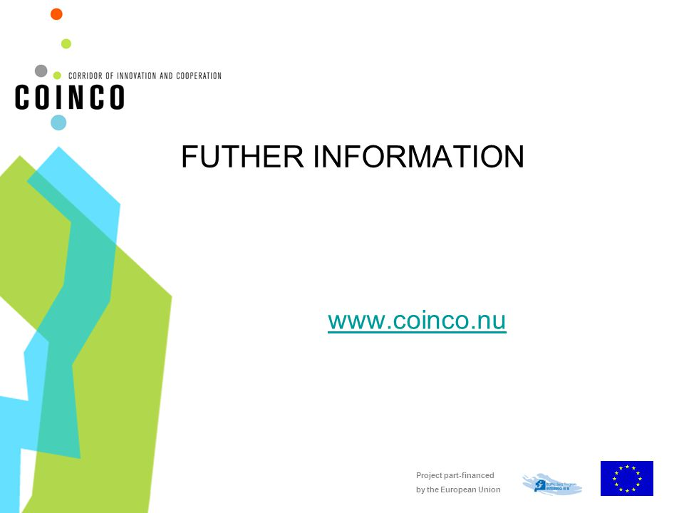 Project part-financed by the European Union FUTHER INFORMATION www.coinco.nu