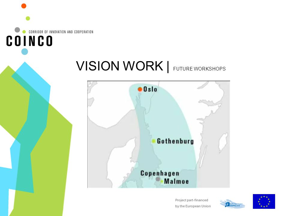Project part-financed by the European Union VISION WORK | FUTURE WORKSHOPS