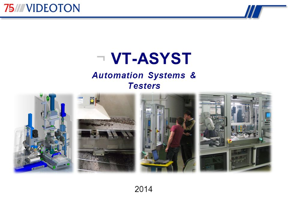 2014 ¬ VT-ASYST Automation Systems & Testers