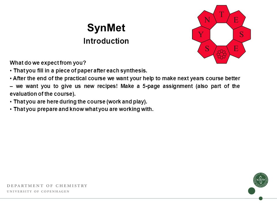 SynMet Introduction What do we expect from you.