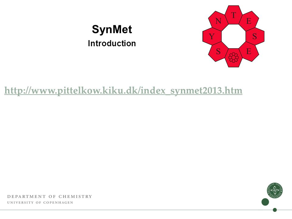 SynMet Introduction http://www.pittelkow.kiku.dk/index_synmet2013.htm