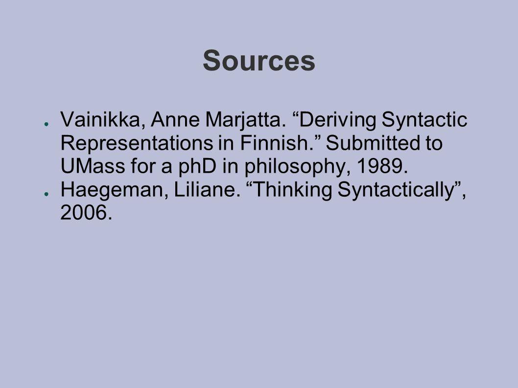 Sources ● Vainikka, Anne Marjatta.