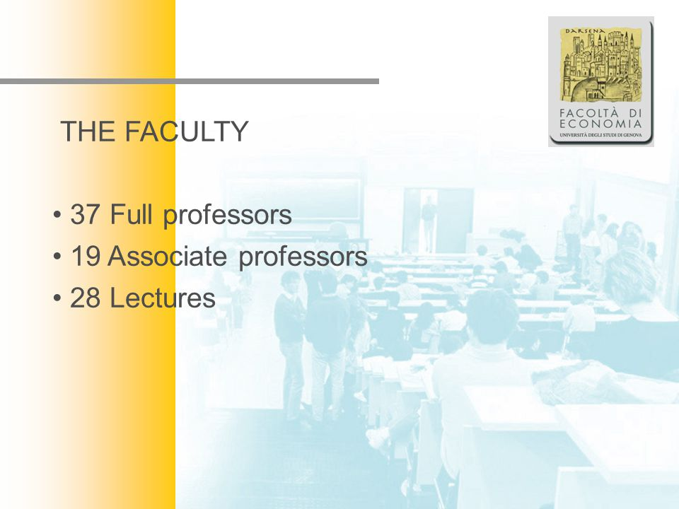 Facoltà di Economia THE FACULTY 37 Full professors 19 Associate professors 28 Lectures