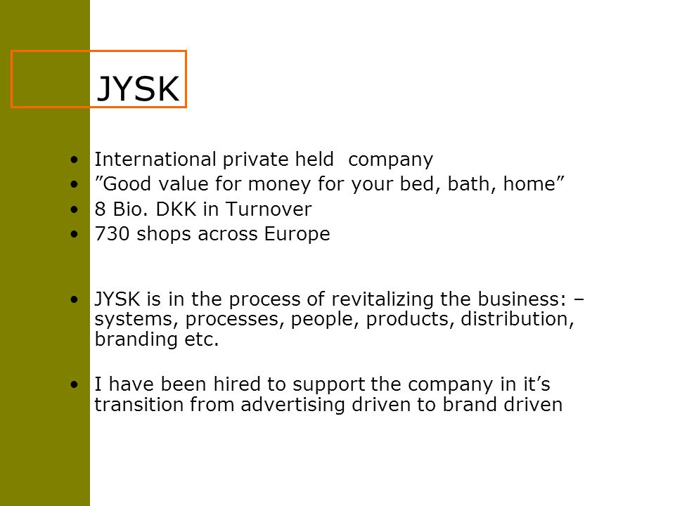 JYSK International private held company Good value for money for your bed, bath, home 8 Bio.