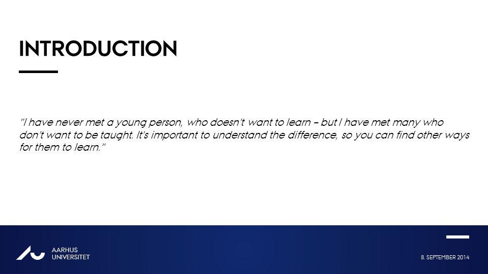 8. SEPTEMBER 2014 AARHUS UNIVERSITET AU For at få punktopstilling på teksten (flere niveauer findes), brug 'Forøg listeniveau' For at få venstrestille
