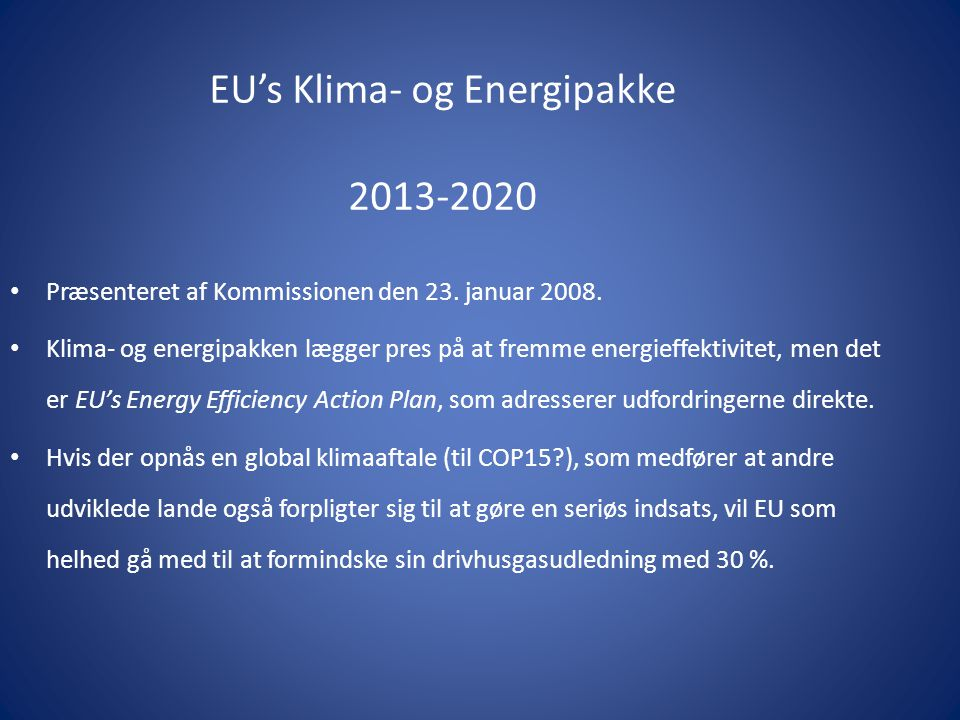 EU's Klima- og Energipakke 2013-2020 Præsenteret af Kommissionen den 23.