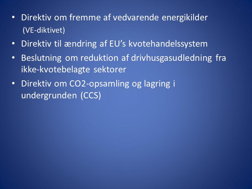 Direktiv om fremme af vedvarende energikilder (VE-diktivet) Direktiv til ændring af EU's kvotehandelssystem Beslutning om reduktion af drivhusgasudledning fra ikke-kvotebelagte sektorer Direktiv om CO2-opsamling og lagring i undergrunden (CCS)