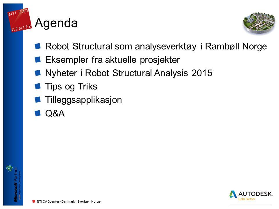 NTI CADcenter · Danmark · Sverige · Norge Agenda Robot Structural som analyseverktøy i Rambøll Norge Eksempler fra aktuelle prosjekter Nyheter i Robot Structural Analysis 2015 Tips og Triks Tilleggsapplikasjon Q&A
