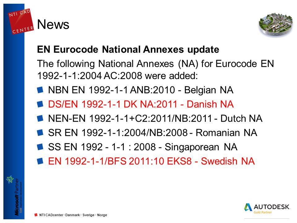NTI CADcenter · Danmark · Sverige · Norge News EN Eurocode National Annexes update The following National Annexes (NA) for Eurocode EN 1992-1-1:2004 AC:2008 were added: NBN EN 1992-1-1 ANB:2010 - Belgian NA DS/EN 1992-1-1 DK NA:2011 - Danish NA NEN-EN 1992-1-1+C2:2011/NB:2011 - Dutch NA SR EN 1992-1-1:2004/NB:2008 - Romanian NA SS EN 1992 - 1-1 : 2008 - Singaporean NA EN 1992-1-1/BFS 2011:10 EKS8 - Swedish NA