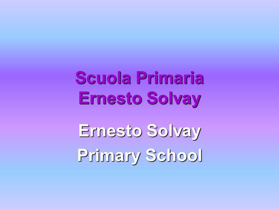 Scuola Primaria Ernesto Solvay Ernesto Solvay Primary School