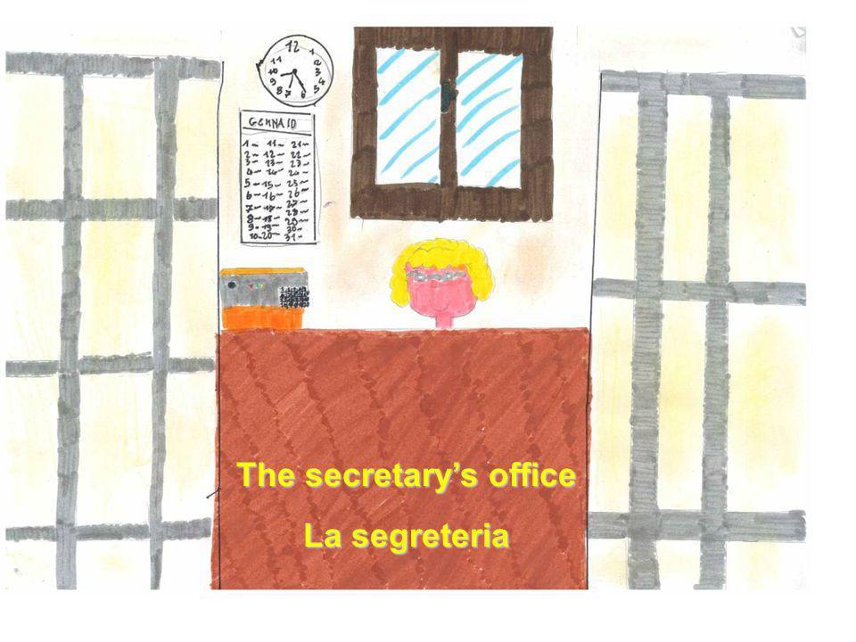 The secretary's office La segreteria