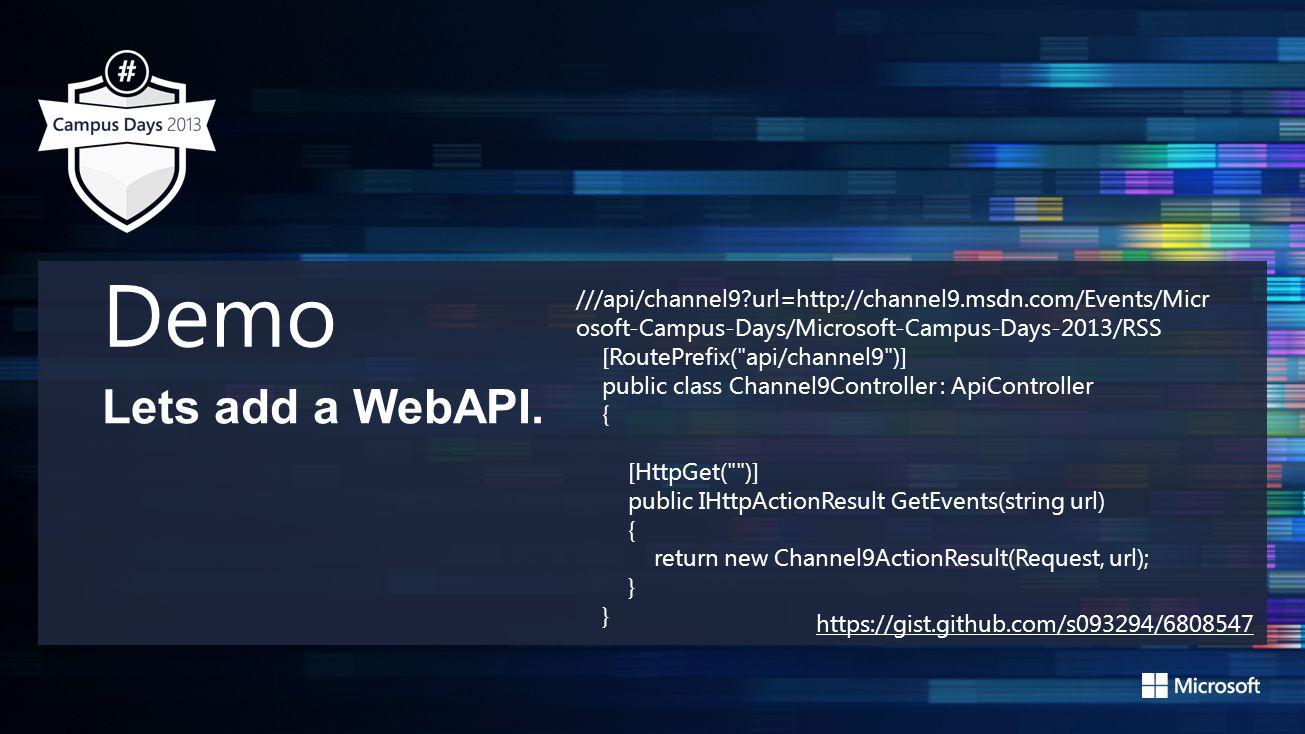 Demo Lets add a WebAPI.