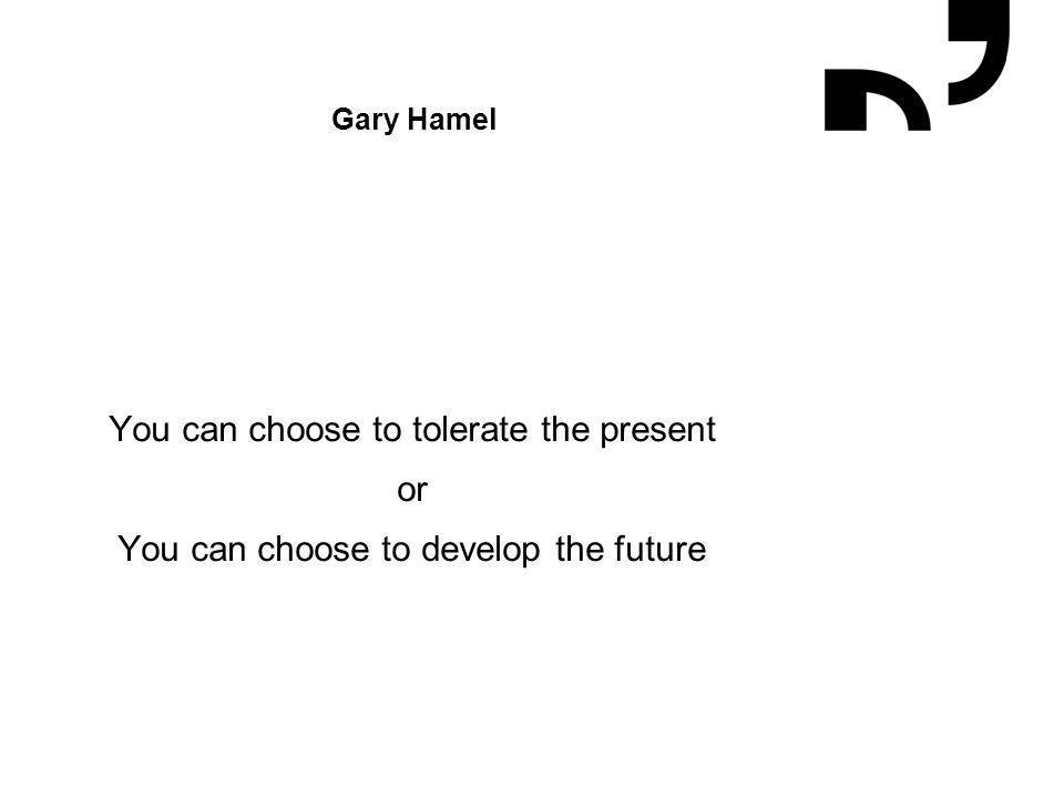 Grafik og illustrationer placeres efter hjælpelinjer Gary Hamel You can choose to tolerate the present or You can choose to develop the future