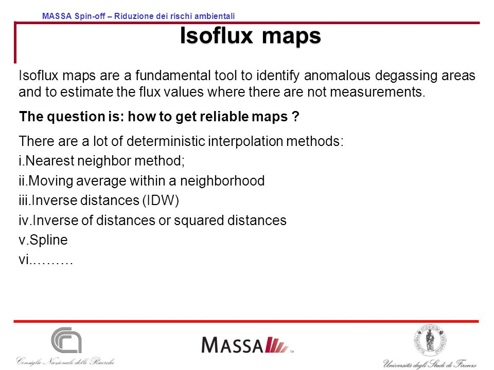 MASSA Spin-off – Riduzione dei rischi ambientali Isoflux maps Isoflux maps are a fundamental tool to identify anomalous degassing areas and to estimat